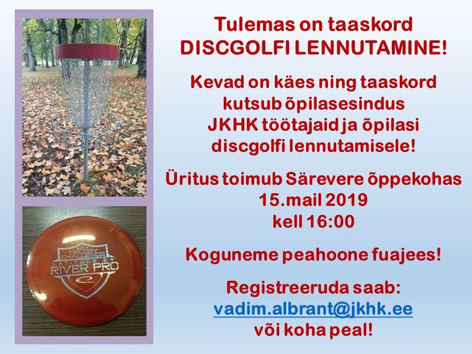 15.mai 2019 toimub Järvamaa Kutsehariduskeskuse Särevere õppekohas discgolfi lennutamine.