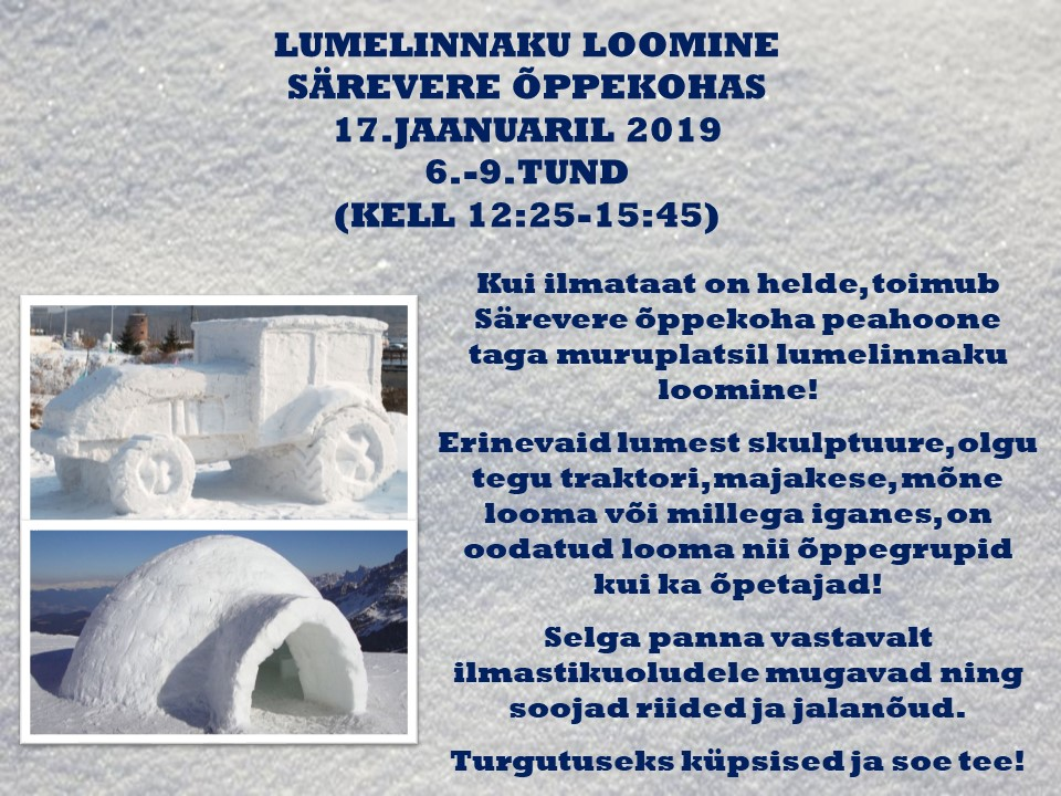 Lumelinna ehitamine Särevere õppekohas.